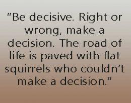 Be decisive quote